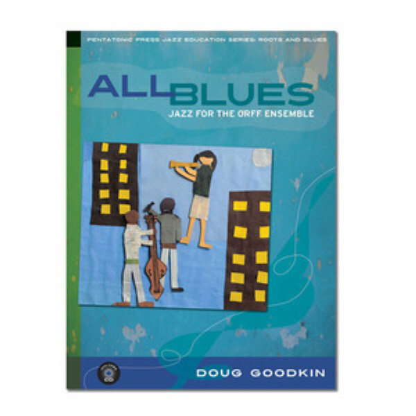 All Blues :  Jazz for the Orff Ensemble